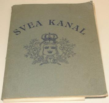 """Förslag till en Svea Kanal af C. C. Engström, Kommendör i Kungl. Flottans Reserv."" Booklet regarding a proposal for building a canal in Sweden. Containing descriptions, maps and drawings."